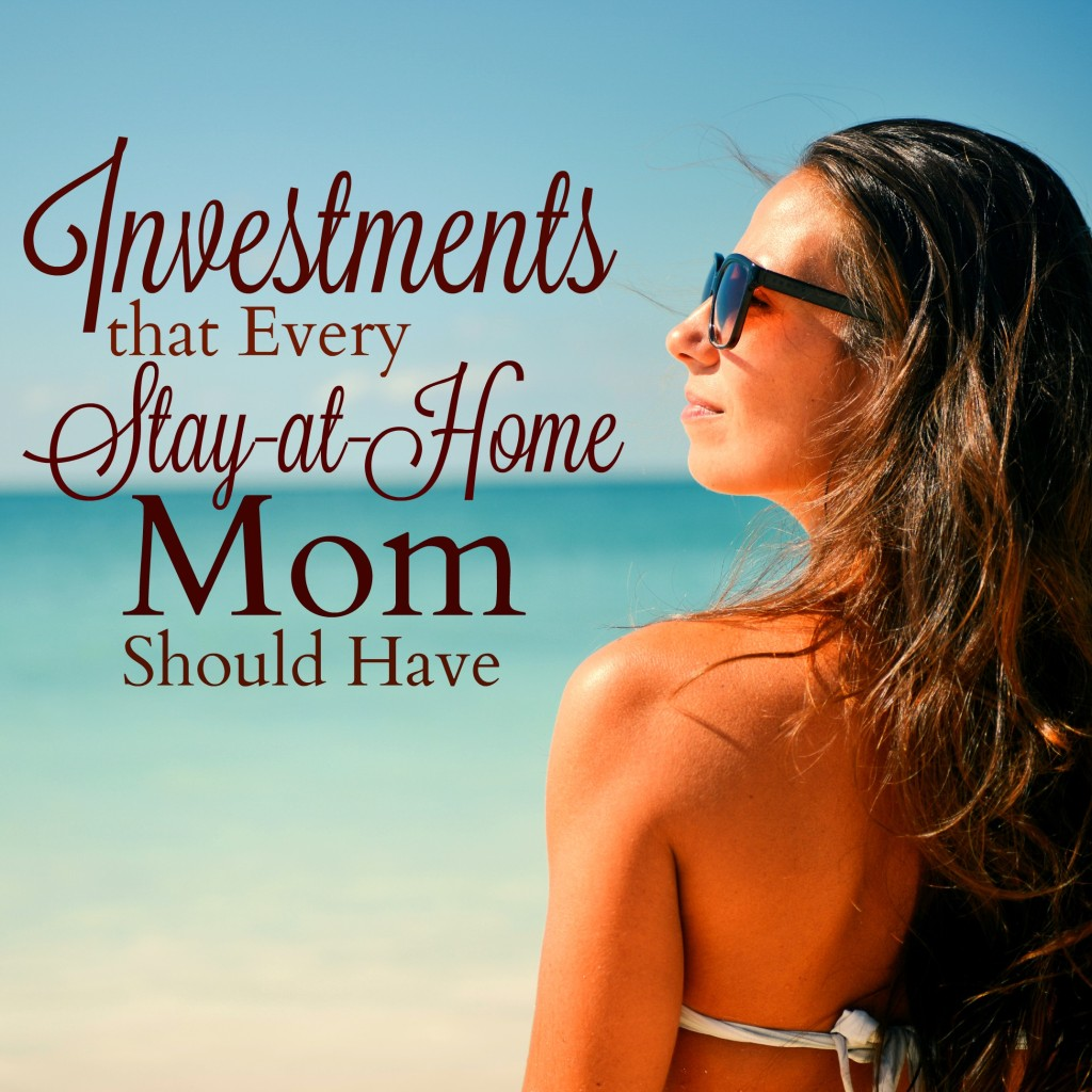 Investments that Every Stay at Home Mom Should Have
