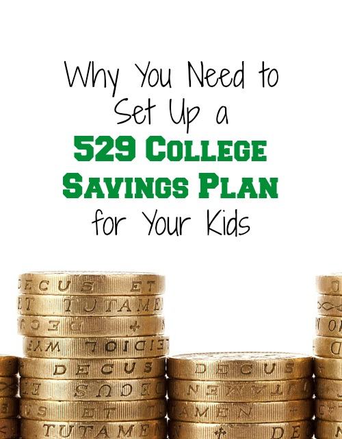 Why You Need To Set Up A 529 College Savings Plan For Your