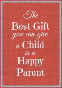The Best Gift You Can Give a Child is a Happy Parent - mbasahm.com