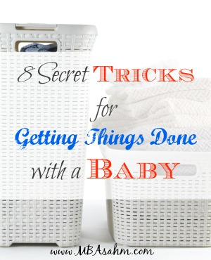 8 Secret Tricks for Getting Things Done with a Baby
