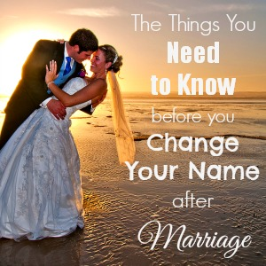 The Things You Need to Know Before You Change Your Name After Marriage