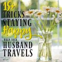 How to Stay Happy When Your Husband Is Traveling