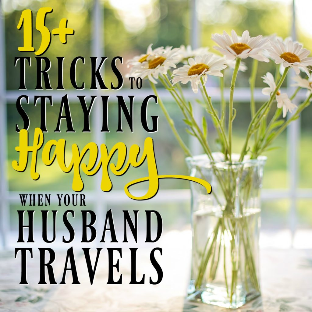 If you're lonely when your husband travels, try out some of these tricks to stay happy busy! Before long, you'll be just as happy when he's gone as you are when he's there!