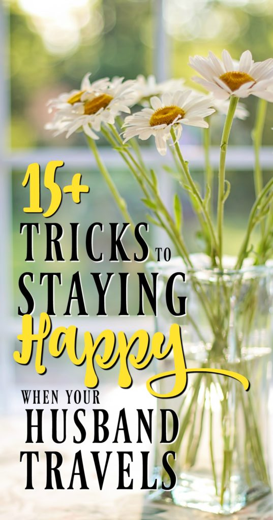 If you find yourself lonely when your husband travels, you're not alone! These tricks always helped me to stay happy when he was gone. Give them a try and see if they work for you!