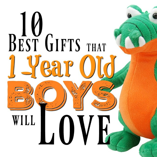 These gift ideas for 1-year old boys are sure to please!