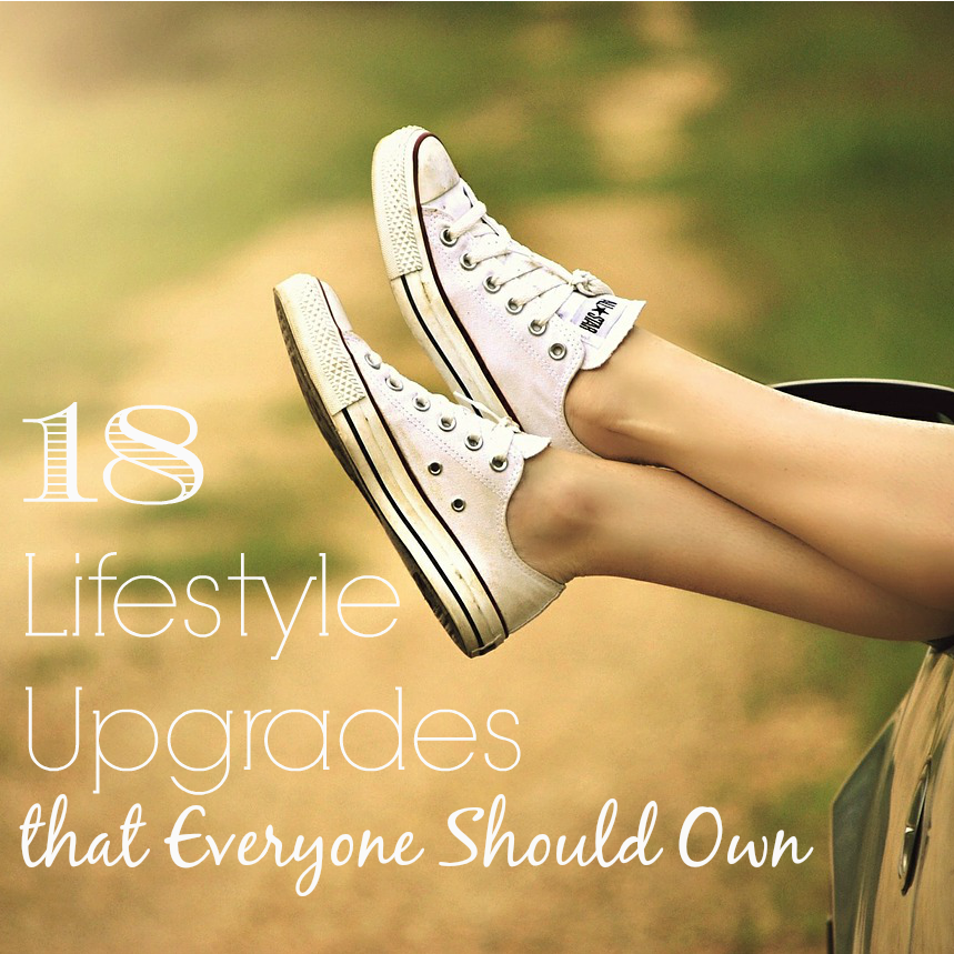18 Lifestyle Upgrades that Everyone Should Own