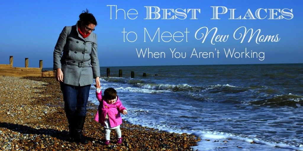 The Best Places to Meet New Moms When You Aren't Working