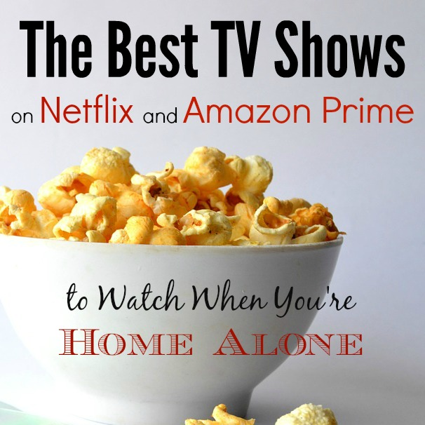 A list of the absolute best tv shows to watch when you're home alone!