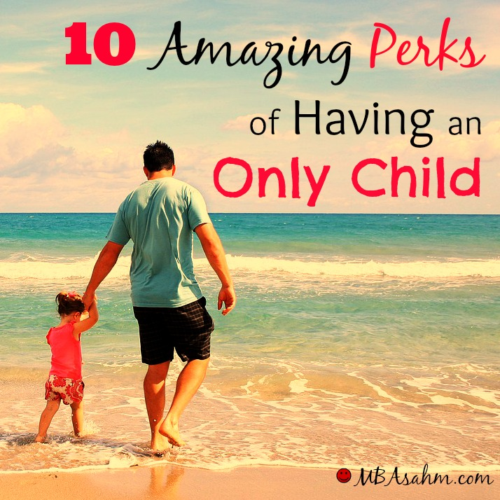 Having an only child has some amazing perks. Sometimes one and done is the best way!