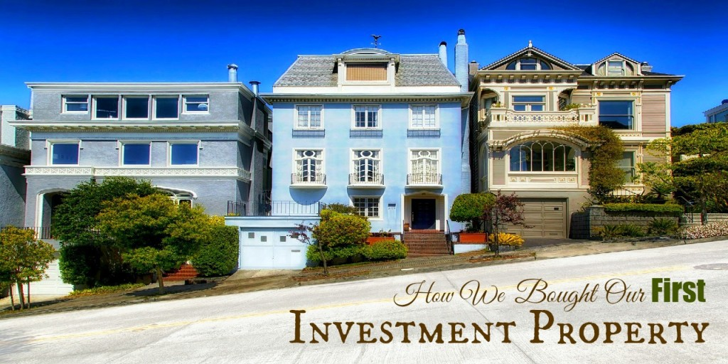 How We Bought Our First Investment Property