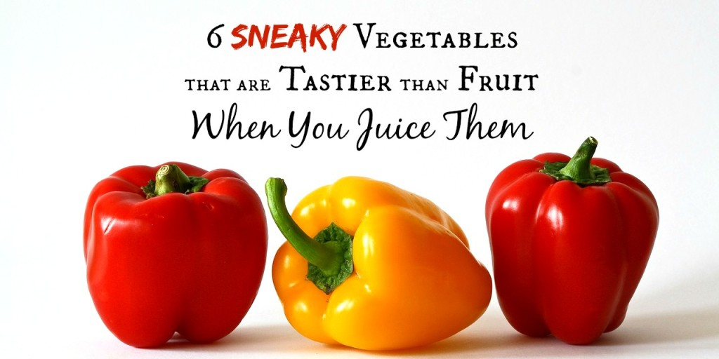 6 Sneaky Vegetables that are Tastier than Fruit When You Juice Them