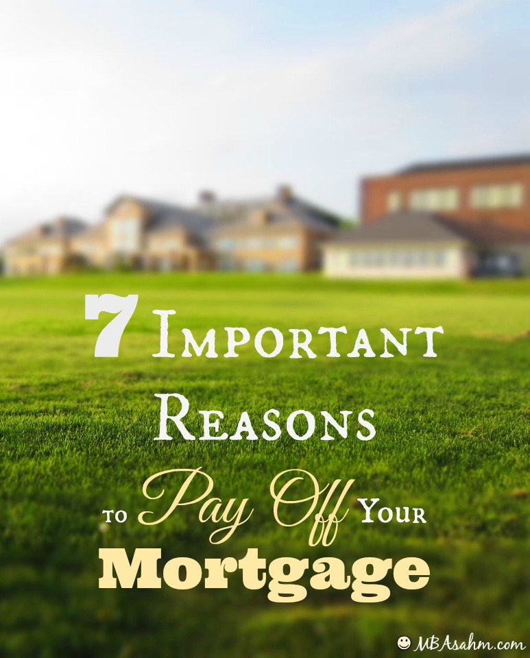Paying off the mortgage is one of the best decisions you can ever make! Here are some great reasons to consider getting it off your plate.