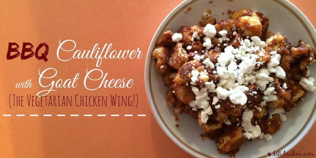 BBQ Cauliflower with Goat Cheese (the Vegetarian Chicken Wing!)