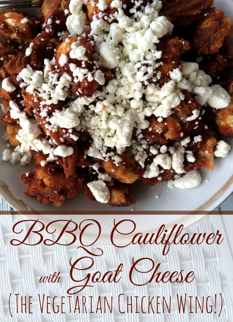 BBQ Cauliflower with Goat Cheese (the Vegetarian Chicken Wing!)