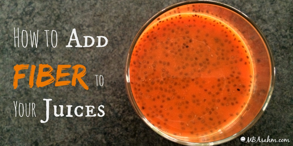 How to Add Fiber to Your Juices