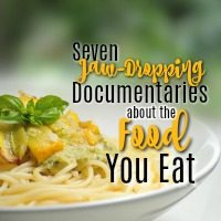 7 Documentaries about the Food You Eat