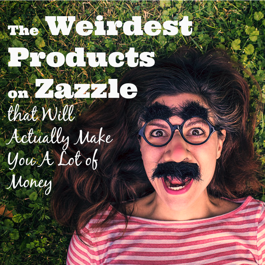 Zazzle is such a fun way to make extra money and you'd be blown away by all the different products that will actually make you a lot of money!  Check out this list to make sure you're not missing out on something.