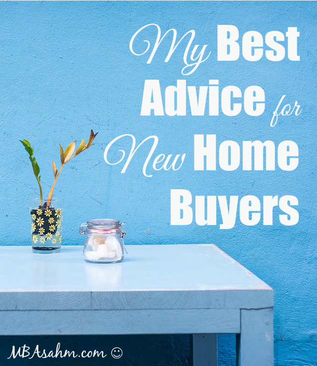 My Best Advice for New Home Buyers