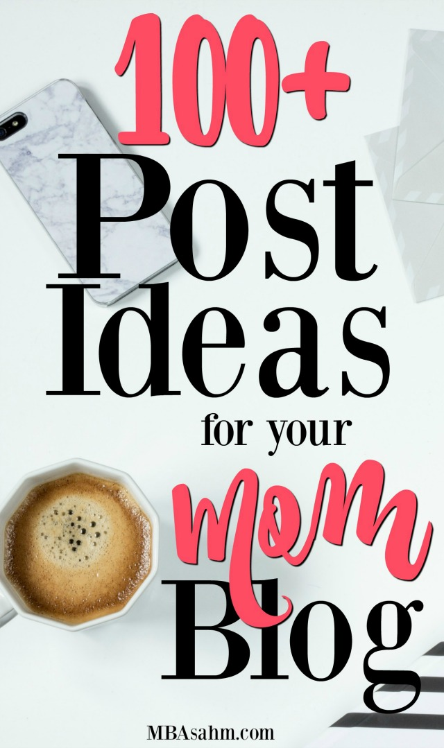 These post ideas will help to get more traffic to your mom blog and more content on your website!