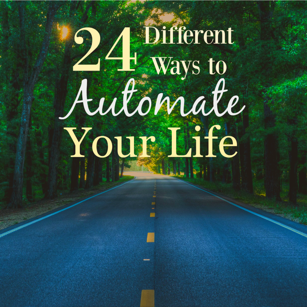Automation is the absolute best way to save tons of time, money, and frustration. Click through to check out 24 different ways that you can automate your life!