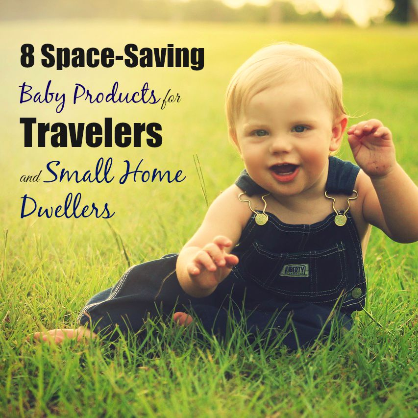 8 Space-Saving Baby Products for Travelers and Small Home Dwellers