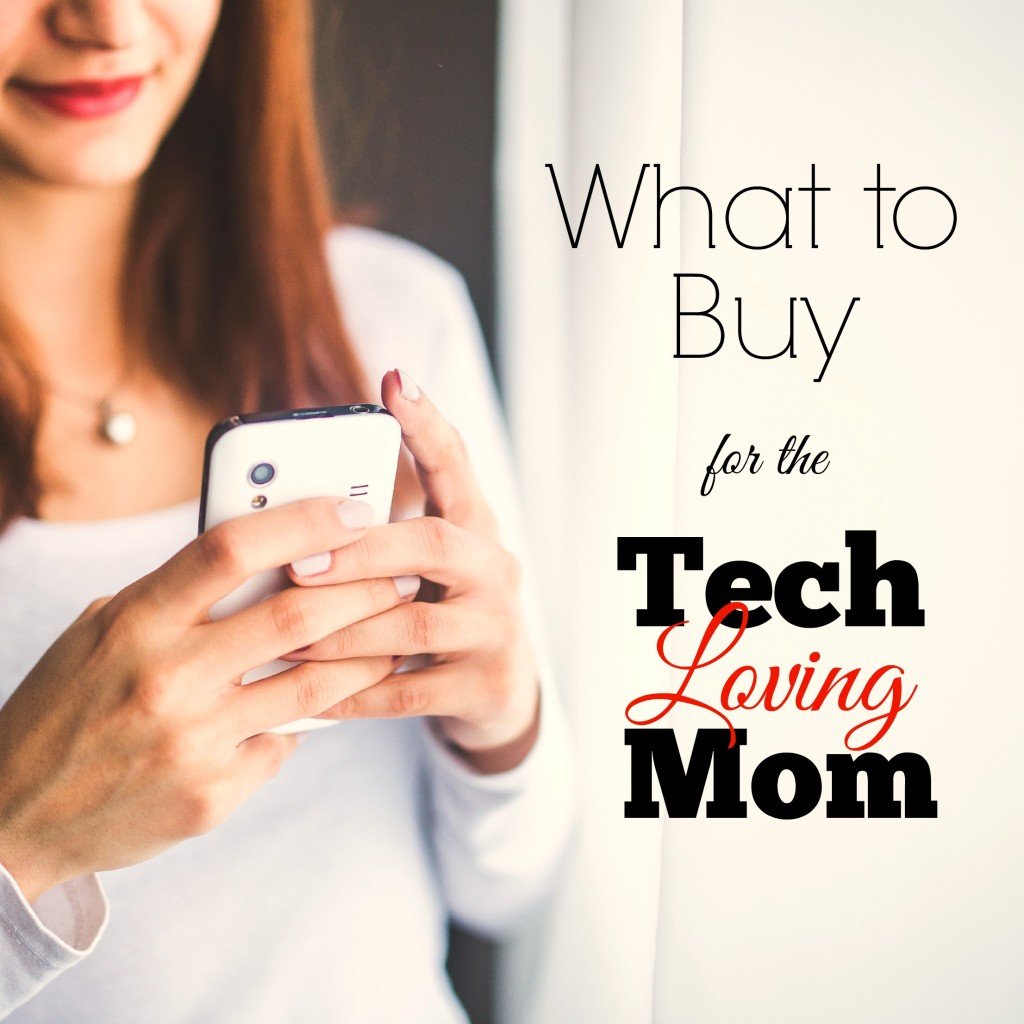 What to Buy for the Tech Loving Mom