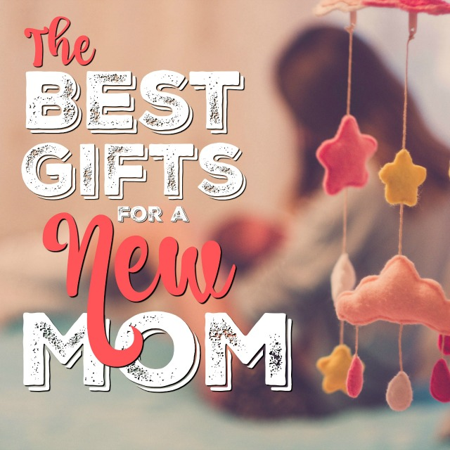 The Best Gift Ideas for New Moms - these are the gifts I loved, needed, and wished I had when I was a new mom!