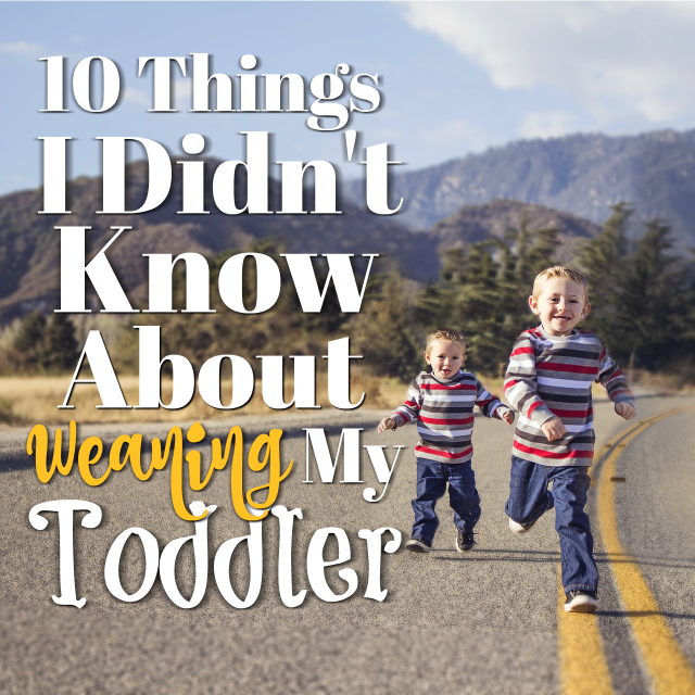 Weaning a toddler is no easy task - emotionally or physically! Some things were easier than I thought, and others harder. Here's what surprised me about the whole process!