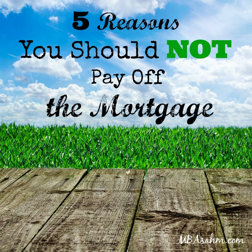 Stressing about paying off debt is definitely not for everyone. There are so many reasons NOT to pay off the mortgage!