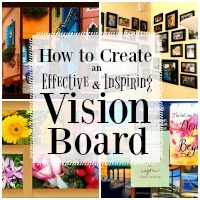 How to Create an Effective & Inspiring Vision Board