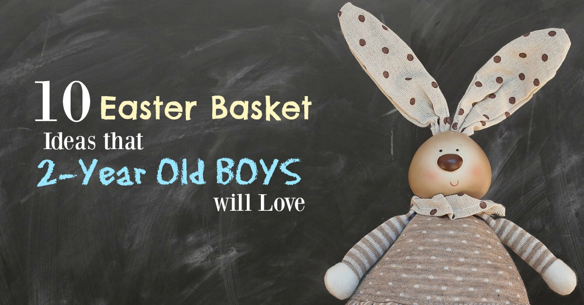 The best easter basket ideas for 2 year old boys mba sahm negle Gallery