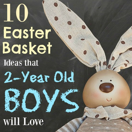 Easter baskets don't need to be elaborate or difficult to throw together! Here are some great, inexpensive easter basket ideas for 2-year old boys!