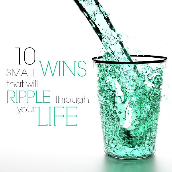 Sometimes focusing on small wins is even more powerful than attempting the large ones! Check out these 10 easy wins that have the power to completely transform your life.