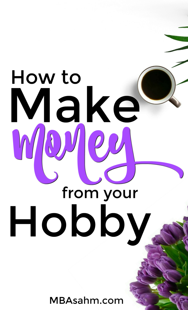 Figuring out how to make money from your hobby is one of the best things you can do for yourself!  When you find a money-making hobby, you can truly do what you love and love what you do!