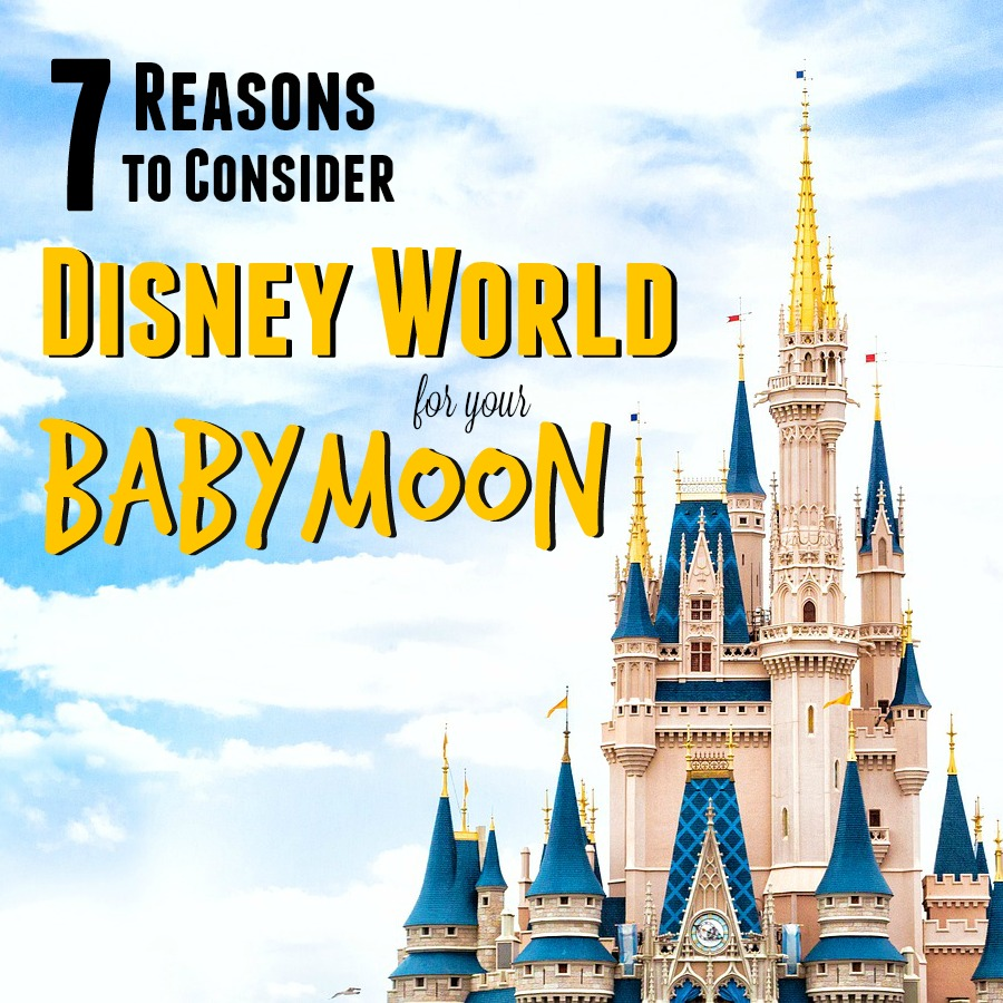 Disney World is one of the best choices for a babymoon!