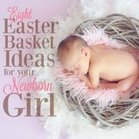 These Easter basket ideas for your newborn girl will help to make her first Easter magical!