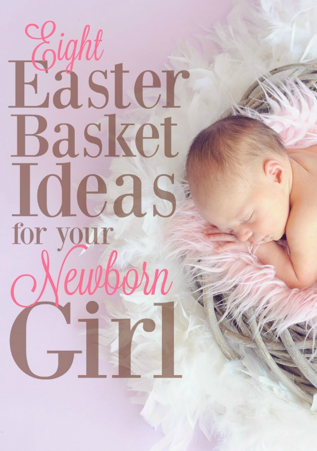 The best easter basket ideas for your newborn girls first easter babys first easter what an important holiday these easter basket ideas for newborn girls negle Images