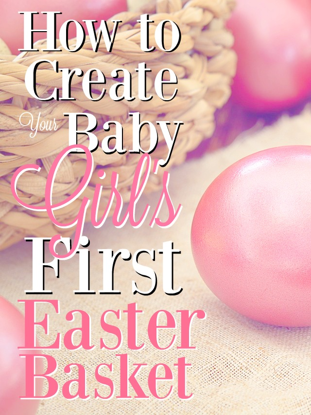 Easter basket ideas for your newborn girls first easter mba sahm your baby girls first easter basket if one of the greatest joys of the first year negle Gallery