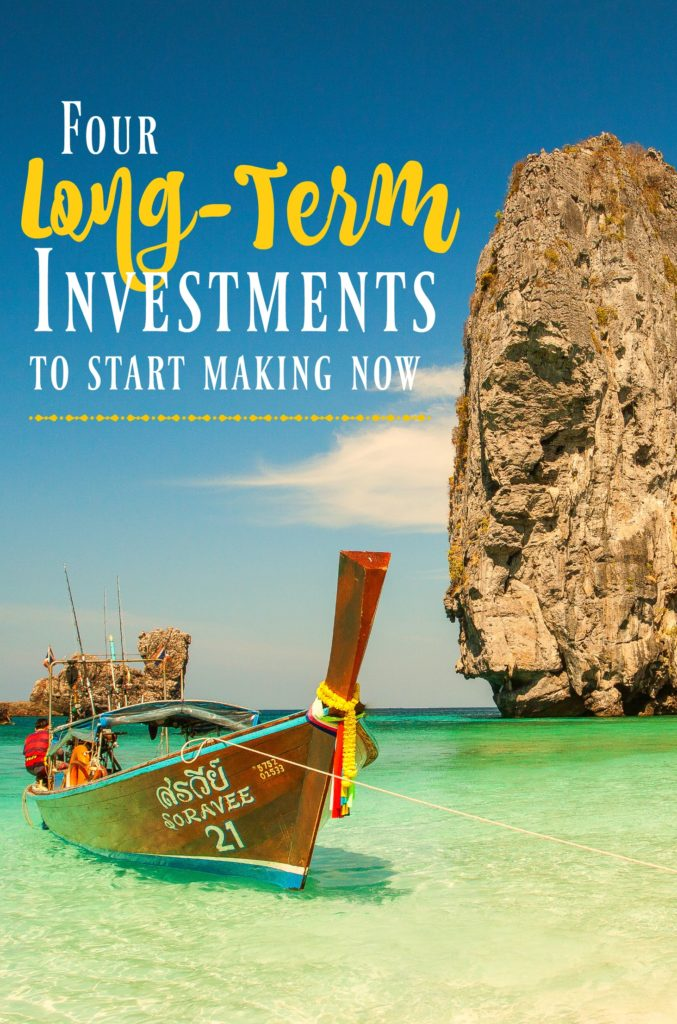 These are the long-term investments to start making right now. You'll be so happy you did one day!