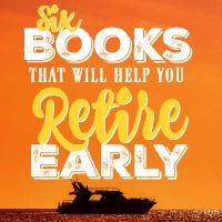 If you want to know how to retire early, these inspirational books should be your first stop!