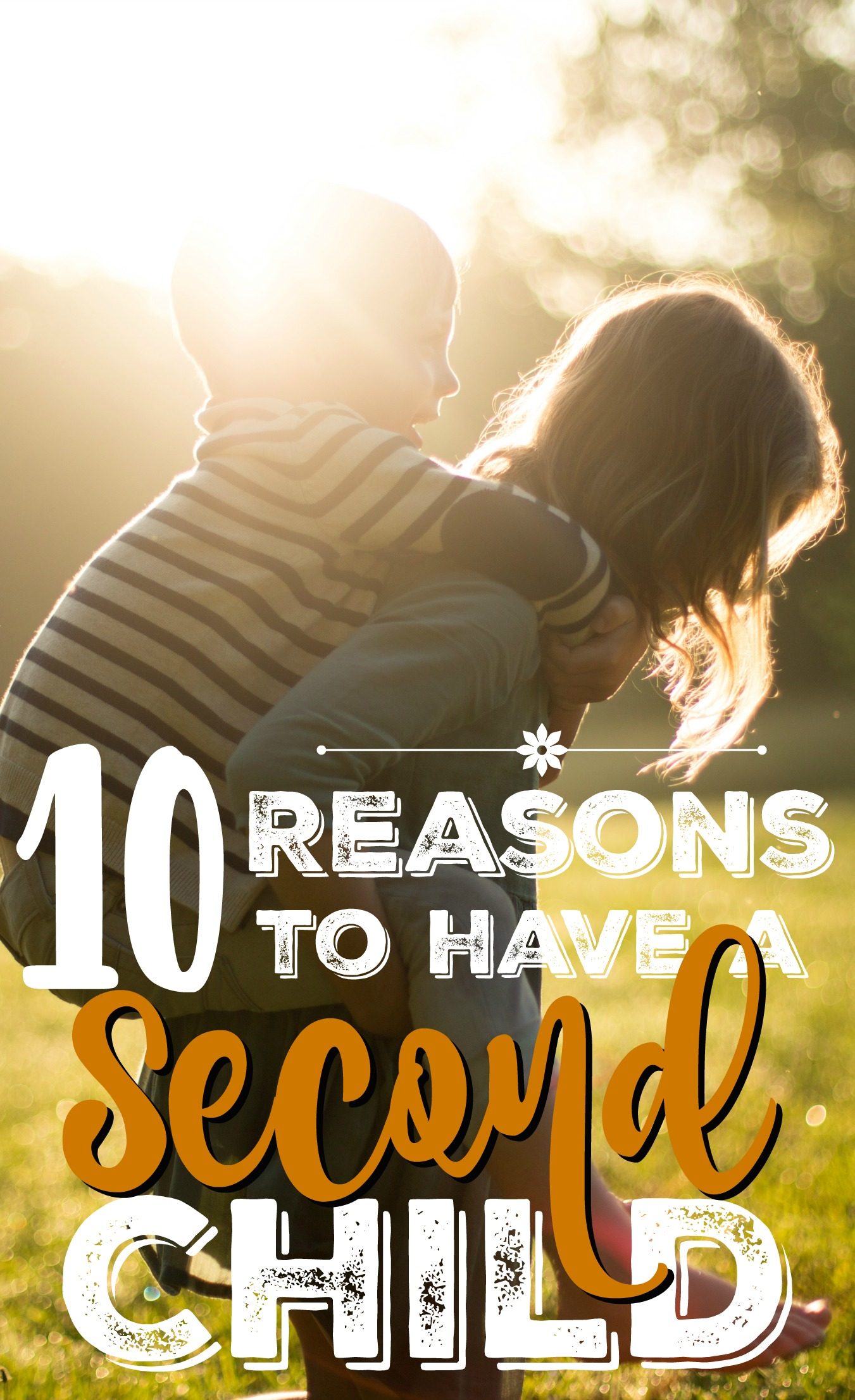 Wondering whether or not to have a second child? It might be the best decision you ever make!