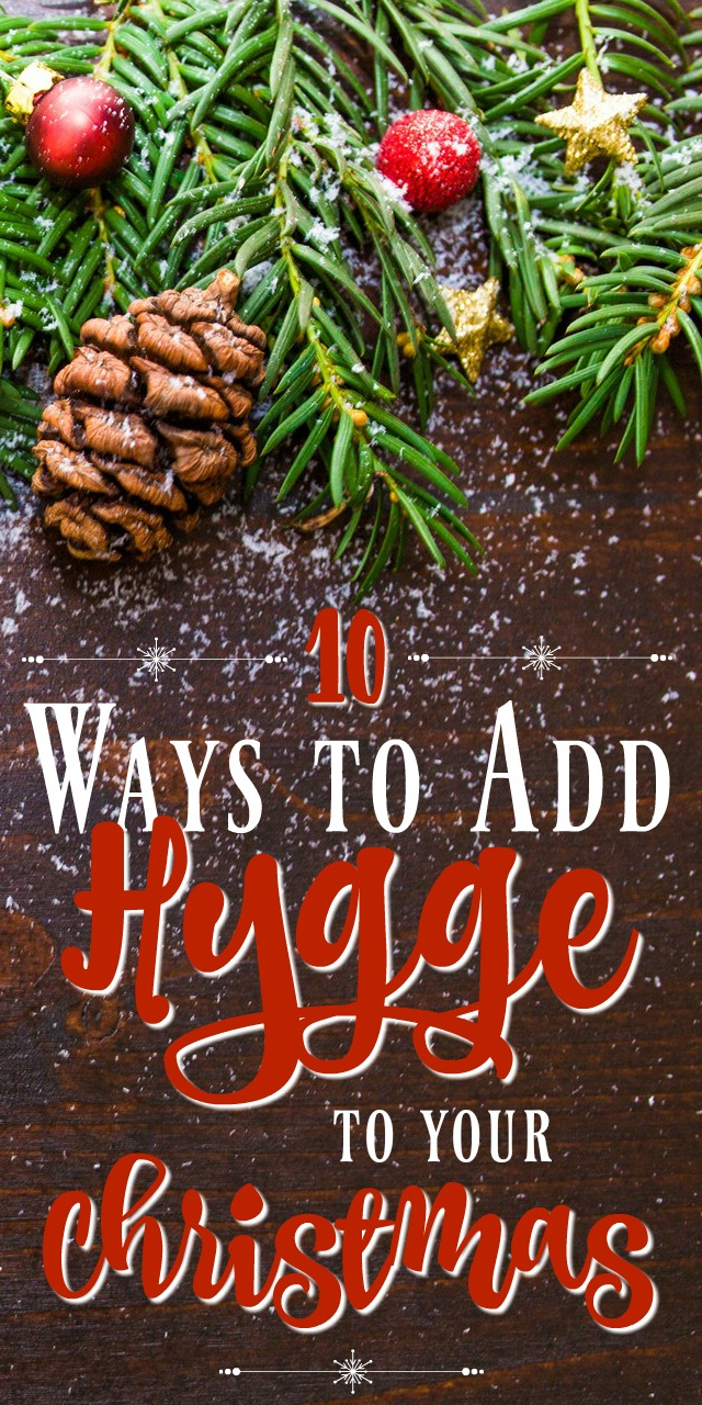 These 10 ideas will help to add hygge to your Christmas so you can be happier throughout the holidays.
