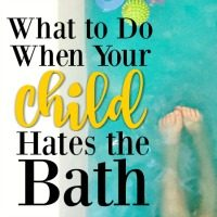 What to Do When Your Child Hates the Bath