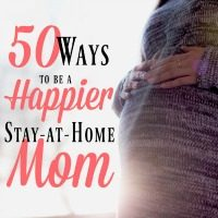 How to Be a Happier Stay-at-Home Mom