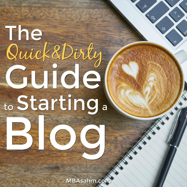 How to Start a Blog Quickly | The Quick & Dirty Guide to Starting a Blog | Achieve Financial Freedom through Blogging
