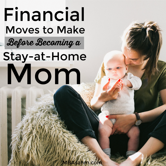 Financial Moves to Make Before You Become a Stay at Home Mom. These money moves will help you figure out how to be a sahm in no time!