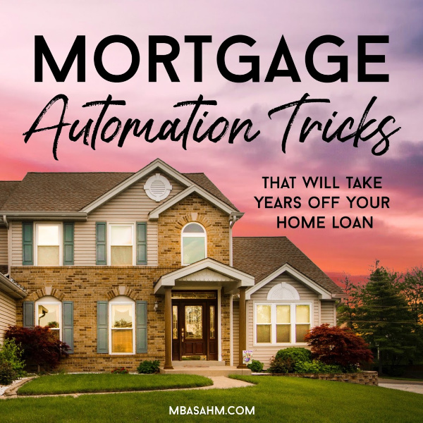 You can pay off the mortgage early by simply setting up these easy automation tricks!