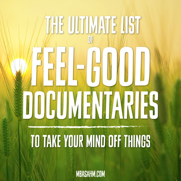 These are the best feel-good documentaries that will cheer you up and get your mind off of things!