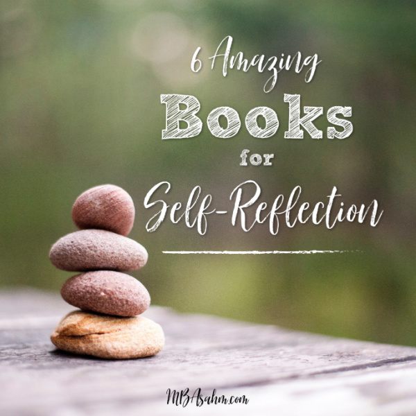 These amazing books on self-reflection will help you turn around your life and discover your purpose and meaning. They're all must-reads to add to your collection!